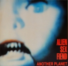 "Alien sex fiend - ""Another planet"""
