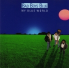 "Bad Boys Blue - ""My blue world"""