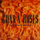 Guns 'N' Roses - The spaghetti Incident?