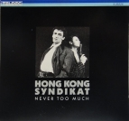 Hong Kong Syndikat - Never too much