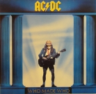 "AC/DC - ""Who made Who"""