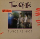 "Two of Us - ""Twice as Nice"""